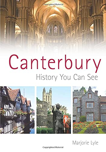 9780752445380: Canterbury: History You Can See