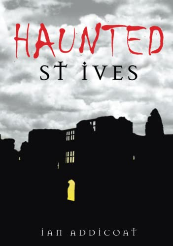 9780752445427: Haunted St Ives