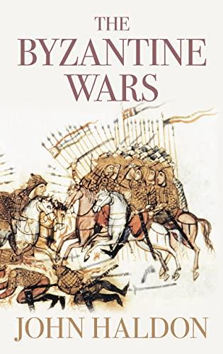 9780752445656: The Byzantine Wars