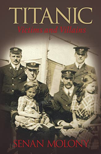 9780752445700: Titanic: Victims & Villains
