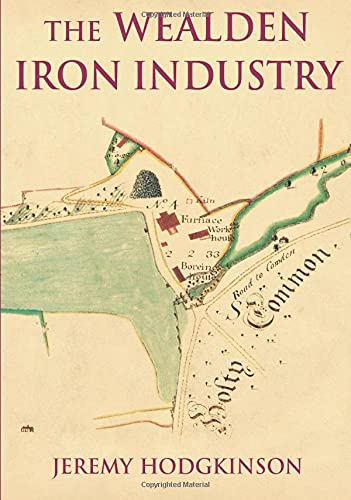 9780752445731: The Wealden Iron Industry