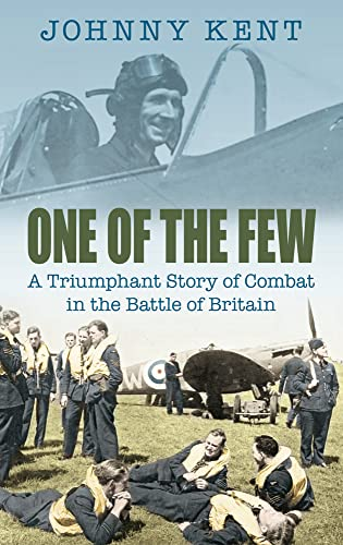 9780752446035: One of the Few: A Triumphant Story of Combat in the Battle of Britain