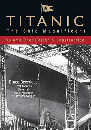9780752446066: Titanic: The Ship Magnificent: Design and Construction v. 1