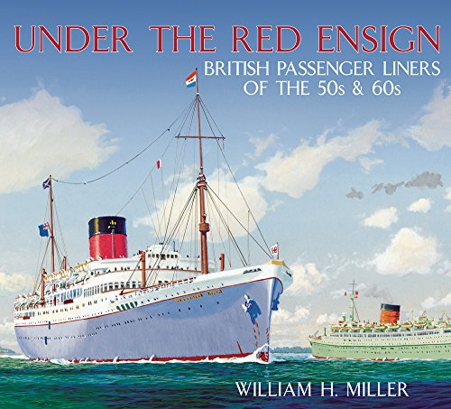 Under the Red Ensign: British Passenger Liners of the '50s &'60s.