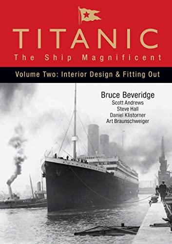 Titanic - The Ship Magnificent Vol II: Bruce Beveridge, Daniel Klistorner, Steve Hall, Scott ...
