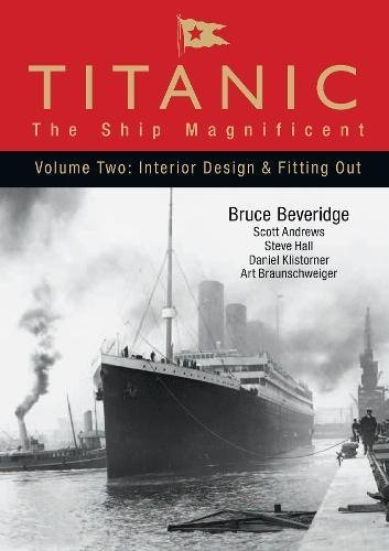 9780752446264: Titanic: The Ship Magnificent: Interior Design and Fitting Out v. 2