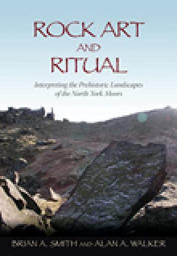 9780752446349: ROCK ART & RITUAL: Interpretive Studies Within Prehistoric Landscapes of the North York Moors