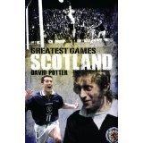Greatest Games Scotland David Potter Hardback: David Potter