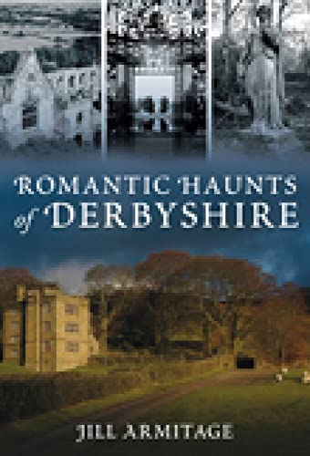 Romantic Haunts of Derbyshire: Jill Armitage