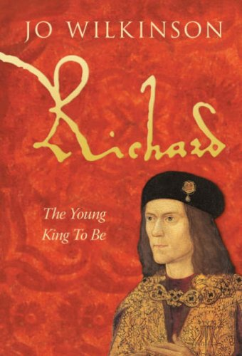 9780752446868: Richard III, The Young King to be: v. 1