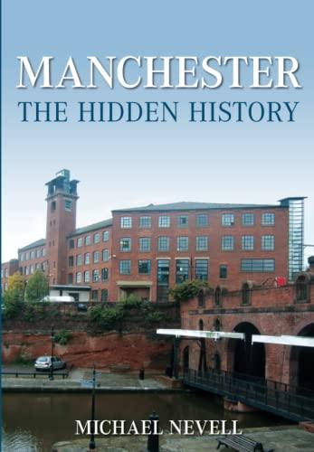 9780752447049: Manchester The Hidden History