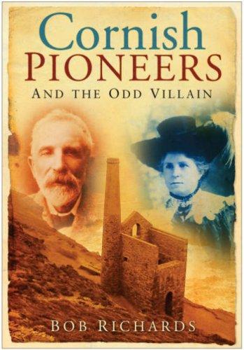 Cornish Pioneers and the Odd Villain: Bob Richards