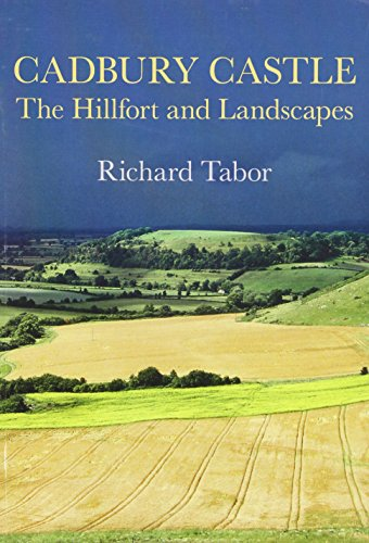 9780752447155: Cadbury Castle: The Hillfort and Landscapes