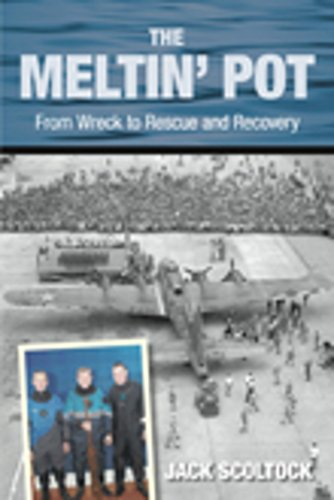 9780752447254: The Meltin' Pot: From Wreck to Rescue and Recovery