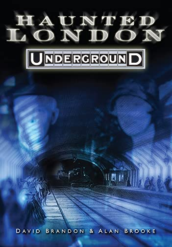 9780752447469: Haunted London Underground