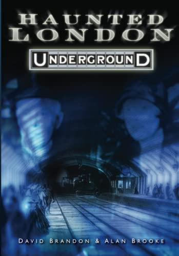 9780752447469: Haunted London Underground