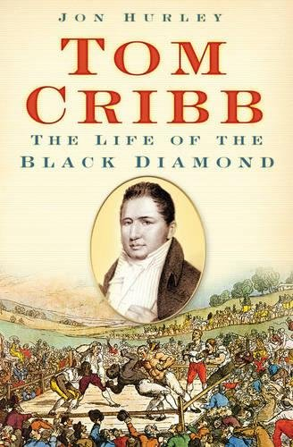 Tom Cribb: Life of the Black Diamond.