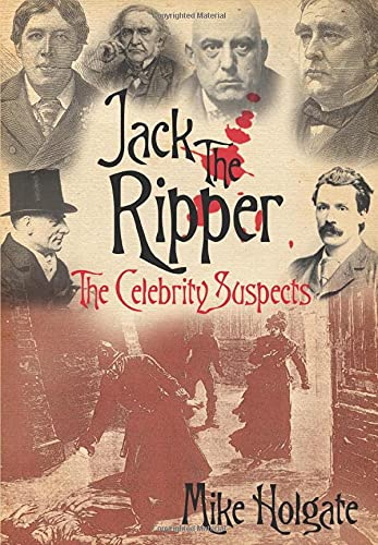 9780752447575: Jack the Ripper: The Celebrity Suspects