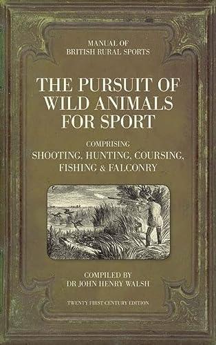 The Manual of British Rural Sports The: Walsh, John Henry