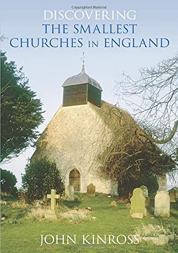 9780752447797: Discovering the Smallest Churches in England