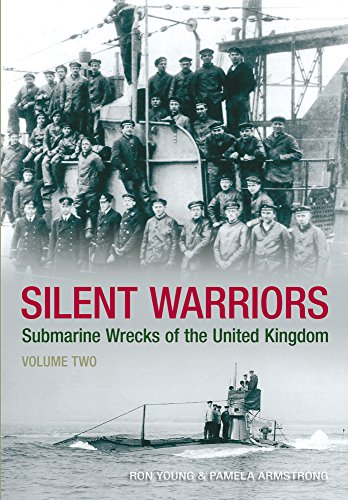 Silent Warriors: Submarine Wrecks of the United Kingdom, Volume Two.