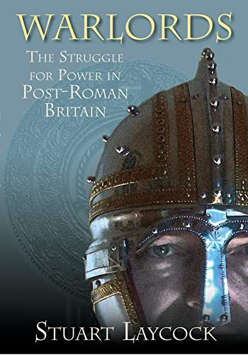 9780752447964: Warlords: The Struggle for Power in Post-Roman Britain