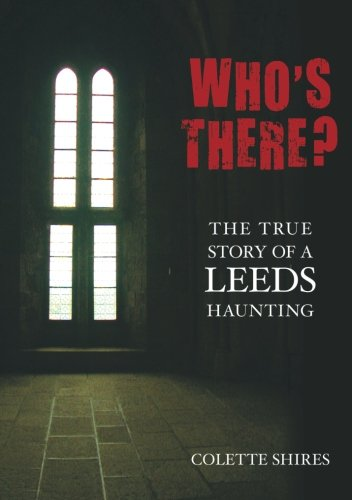 9780752448084: Who's There?: The True Story Of A Leeds Haunting