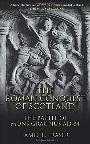 9780752448152: Roman Conquest of Scotland: The Battle of Mons Graupius AD 84
