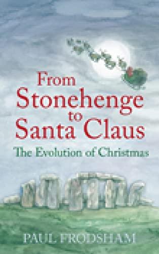 9780752448183: From Stonehenge to Santa Claus