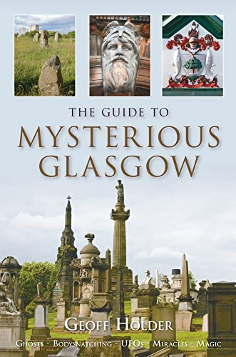 The Guide to Mysterious Glasgow: Geoff Holder