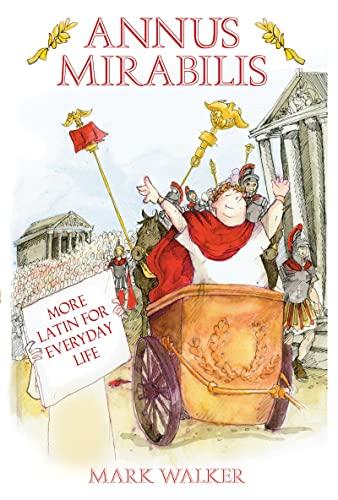 9780752448329: Annus Mirabilis: More Latin for Everyday Life