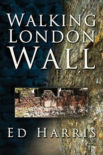 9780752448466: Walking London Wall