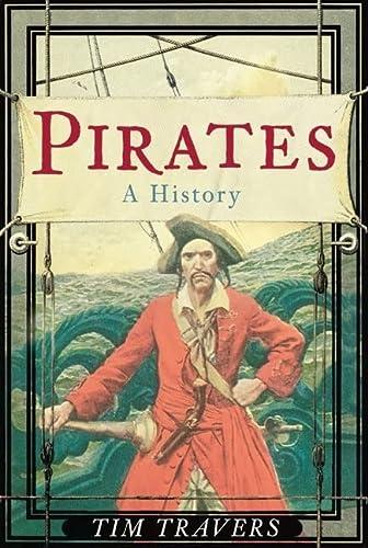 9780752448527: Pirates: A History