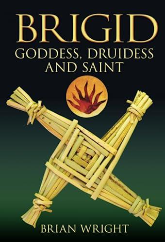 9780752448657: Brigid: Goddess, Druidess and Saint
