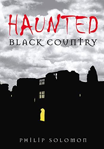 9780752448824: Haunted Black Country