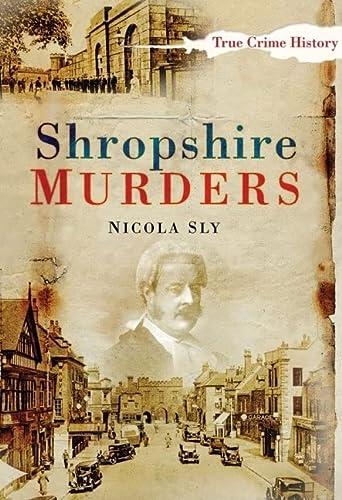 9780752448978: Shropshire Murders (Sutton True Crime History)
