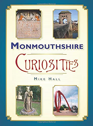 9780752448992: Monmouthshire Curiosities