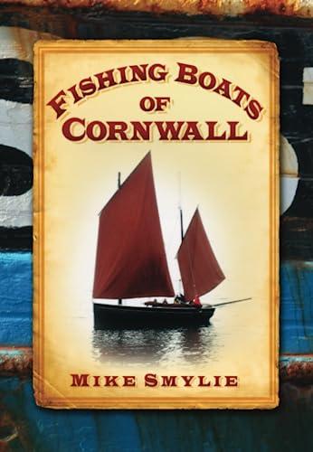 9780752449067: Fishing Boats of Cornwall