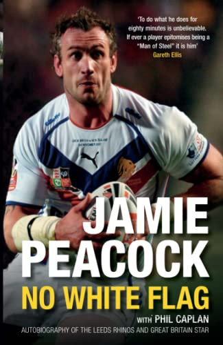 9780752449685: Jamie Peacock: No White Flag