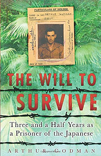 9780752449807: The Will to Survive: Three and a Half Years as a Prisoner of the Japanese