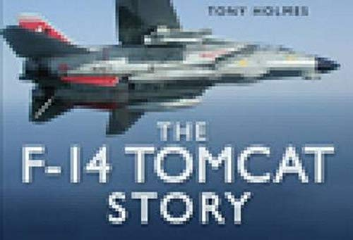 9780752449852: The F-14 Tomcat Story (Story series)