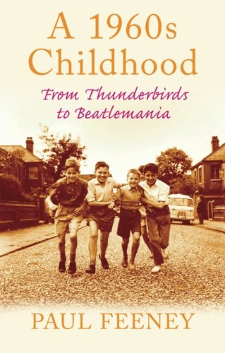 9780752450124: A 1960s Childhood: From Thunderbirds to Beatlemania (Childhood Memories)