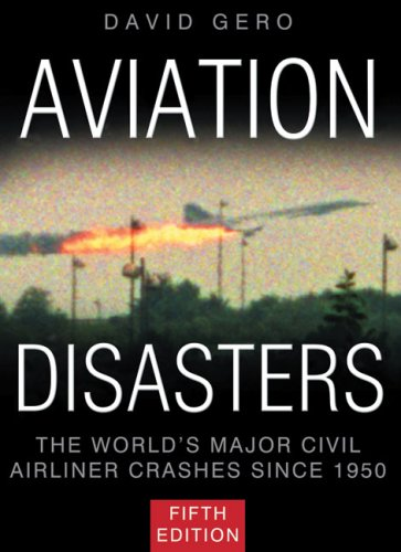 9780752450391: Aviation Disasters: The World's Major Civil Airliner Crashes Since 1950