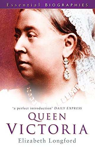Queen Victoria (Essential Biographies) (0752450611) by Elizabeth Longford