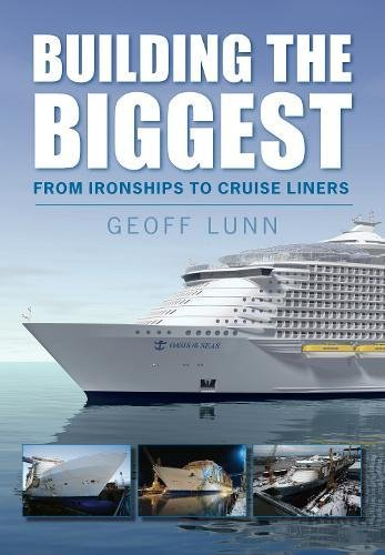 9780752450797: Building the Biggest: From Ironships to Cruise Liners