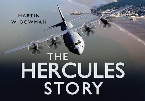 The Hercules Story (Story (History Press)): Martin W. Bowman