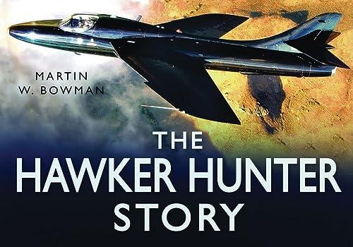 The Hunter Story (Story (History Press)): Bowman, Martin W.