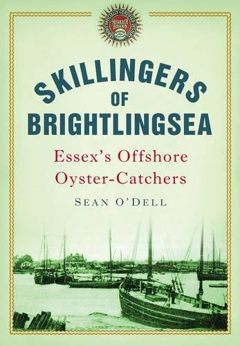 Skillingers of Brightlingsea: Essex's Offshore Oyster-Catchers.