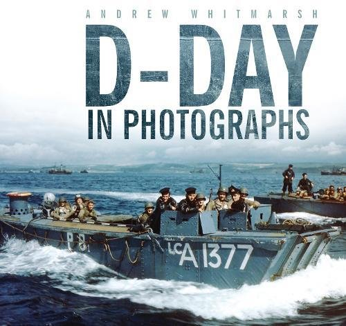 9780752450957: D-Day in Photographs