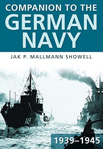 9780752451015: Mallmann-Showell, J: Companion to the German Navy 1939-1945